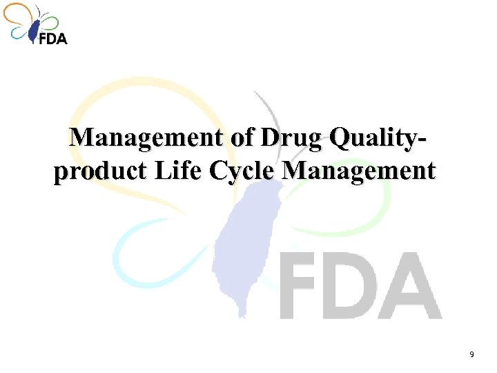 Management of Drug Qualityproduct Life Cycle Management 9