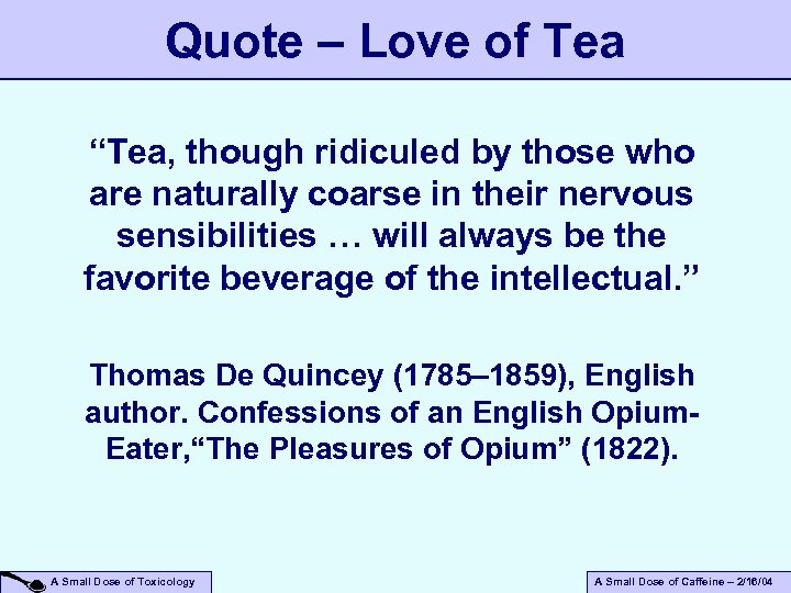 """Quote – Love of Tea """"Tea, though ridiculed by those who are naturally coarse"""