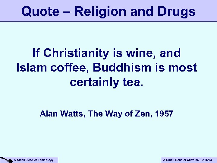 Quote – Religion and Drugs If Christianity is wine, and Islam coffee, Buddhism is