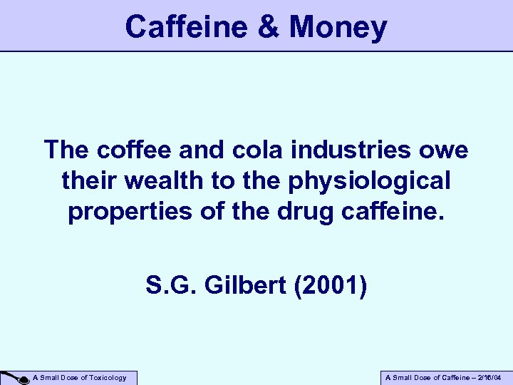Caffeine & Money The coffee and cola industries owe their wealth to the physiological