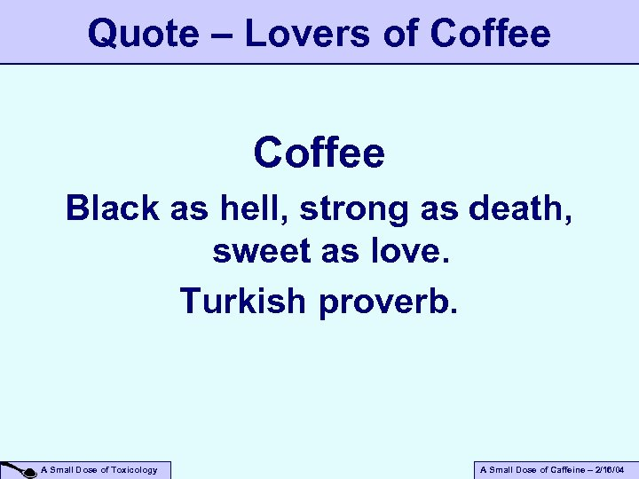 Quote – Lovers of Coffee Black as hell, strong as death, sweet as love.
