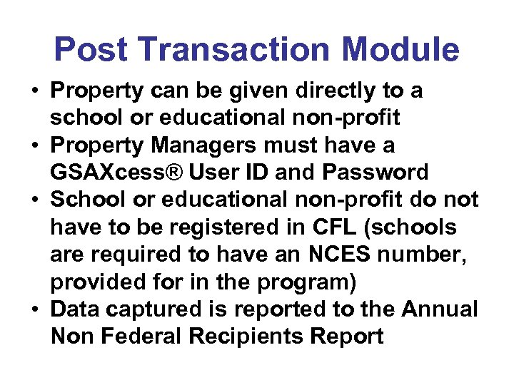 Post Transaction Module • Property can be given directly to a school or educational