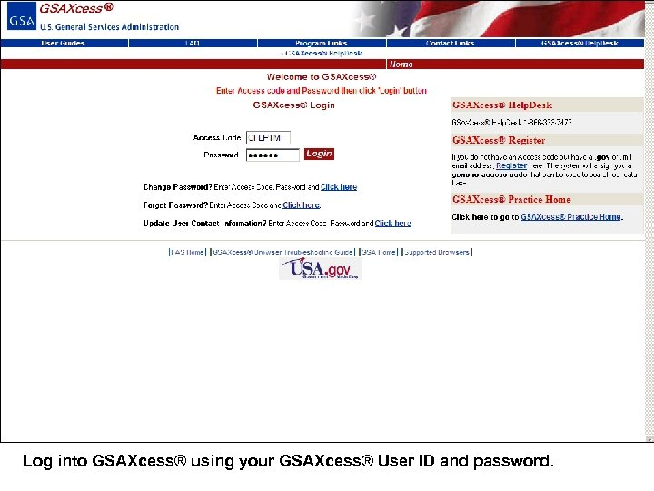 Log into GSAXcess® using your GSAXcess® User ID and password.