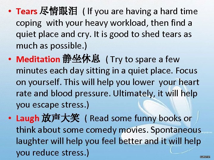 • Tears 尽情眼泪 ( lf you are having a hard time coping with