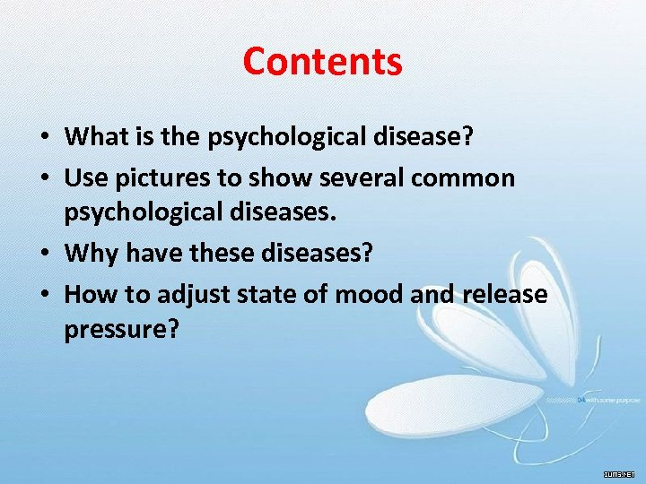 Contents • What is the psychological disease? • Use pictures to show several common