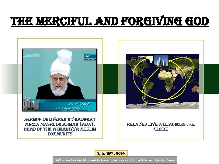 The Merciful and forgiving god sermon delivered by hadhrat mirza masroor ahmad (aba); head