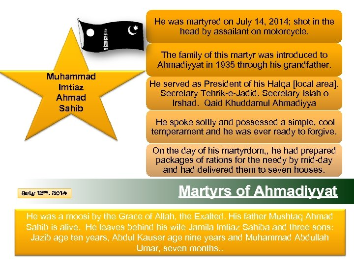 He was martyred on July 14, 2014; shot in the head by assailant on