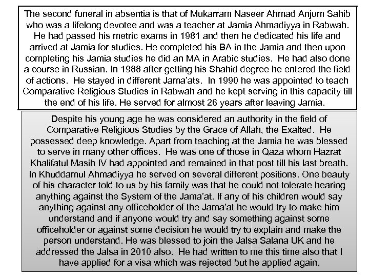 The second funeral in absentia is that of Mukarram Naseer Ahmad Anjum Sahib who