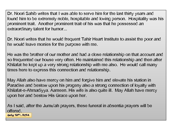 Dr. Noori Sahib writes that I was able to serve him for the last