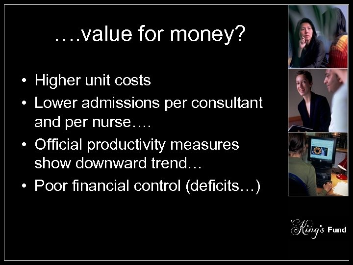 …. value for money? • Higher unit costs • Lower admissions per consultant and