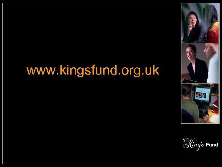 www. kingsfund. org. uk