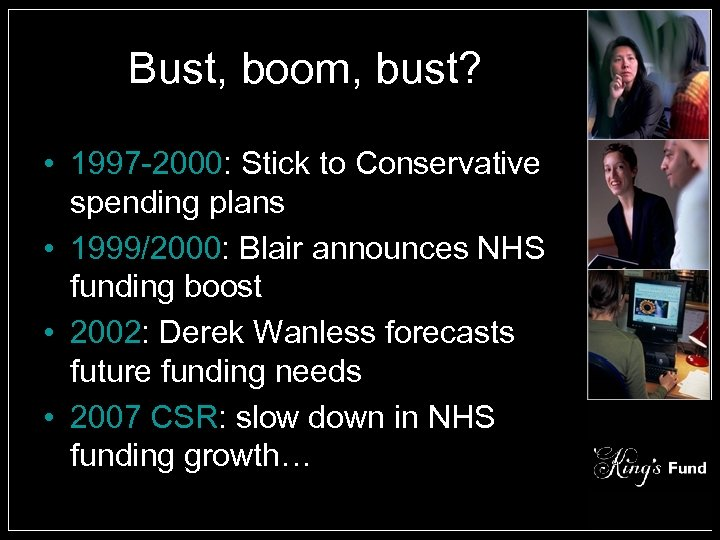 Bust, boom, bust? • 1997 -2000: Stick to Conservative spending plans • 1999/2000: Blair