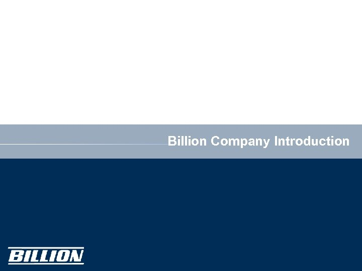 ? Billion Company Introduction 2 ? 2012 Billion Electric Co. , Ltd.
