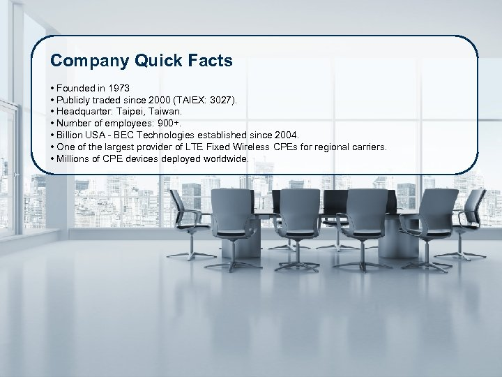 Company Quick Facts Honors and Awards • Founded in 1973 • Publicly traded since
