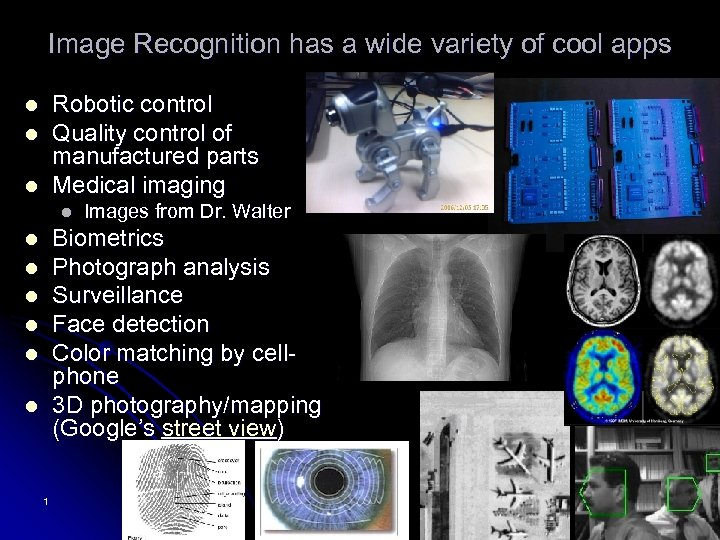 Image Recognition has a wide variety of cool apps Robotic control Quality control of