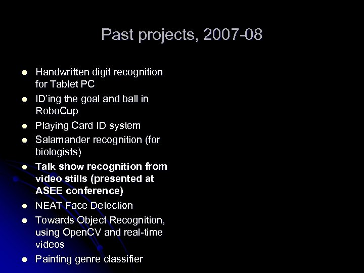 Past projects, 2007 -08 l l l l Handwritten digit recognition for Tablet PC