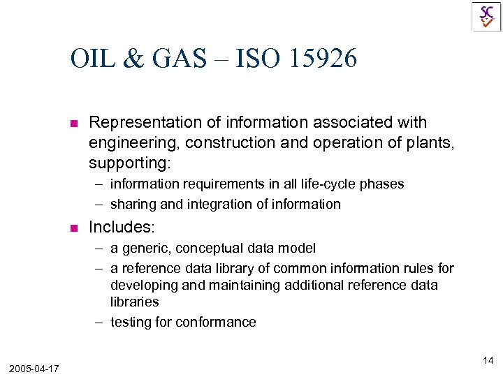 OIL & GAS – ISO 15926 n Representation of information associated with engineering, construction