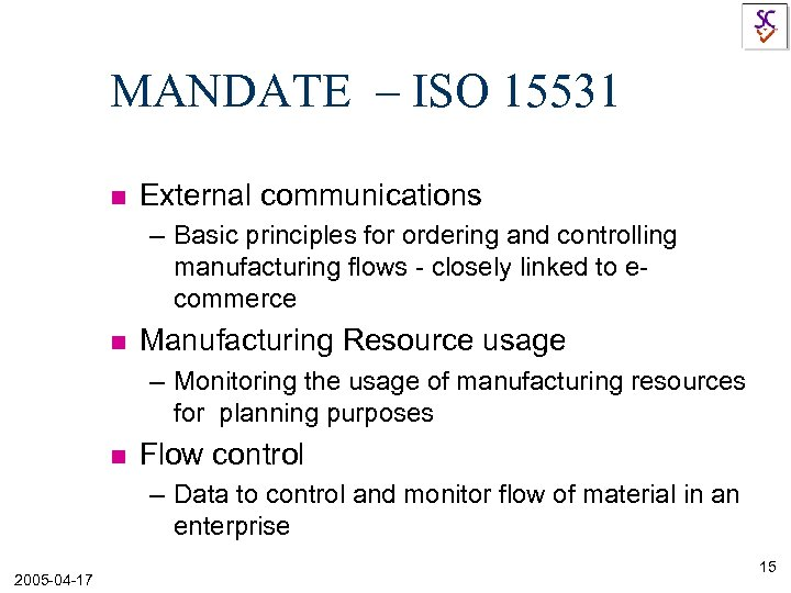 MANDATE – ISO 15531 n External communications – Basic principles for ordering and controlling