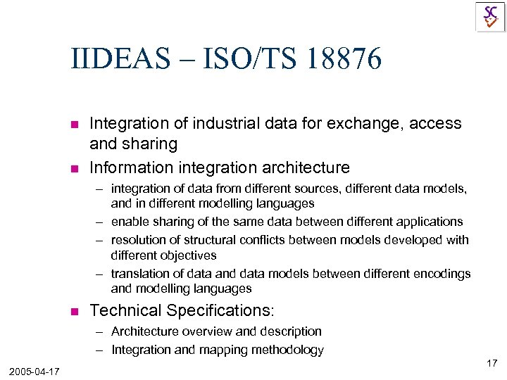IIDEAS – ISO/TS 18876 n n Integration of industrial data for exchange, access and