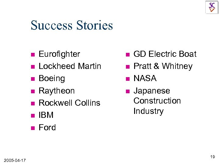 Success Stories n n n n 2005 -04 -17 Eurofighter Lockheed Martin Boeing Raytheon