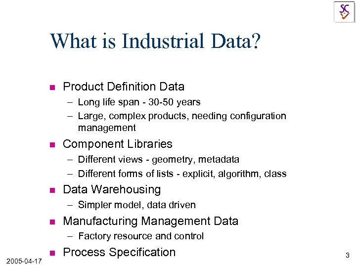 What is Industrial Data? n Product Definition Data – Long life span - 30