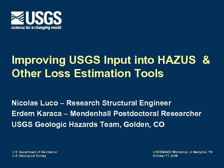 Improving USGS Input into HAZUS & Other Loss Estimation Tools Nicolas Luco – Research