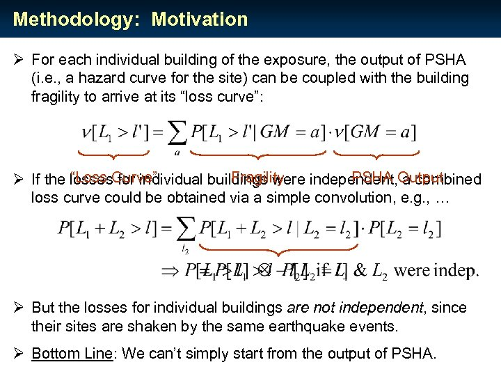 Methodology: Motivation Ø For each individual building of the exposure, the output of PSHA