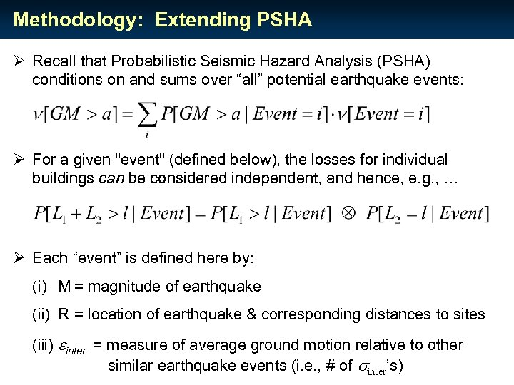 Methodology: Extending PSHA Ø Recall that Probabilistic Seismic Hazard Analysis (PSHA) conditions on and