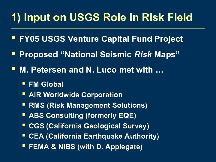 1) Input on USGS Role in Risk Field § § § FY 05 USGS