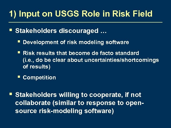 1) Input on USGS Role in Risk Field § Stakeholders discouraged … § Development