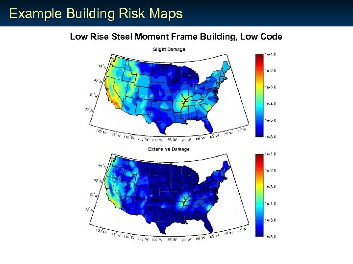 Example Building Risk Maps Low Rise Steel Moment Frame Building, Low Code