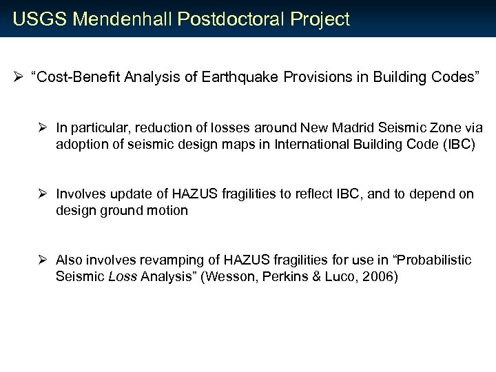 "USGS Mendenhall Postdoctoral Project Ø ""Cost-Benefit Analysis of Earthquake Provisions in Building Codes"" Ø"