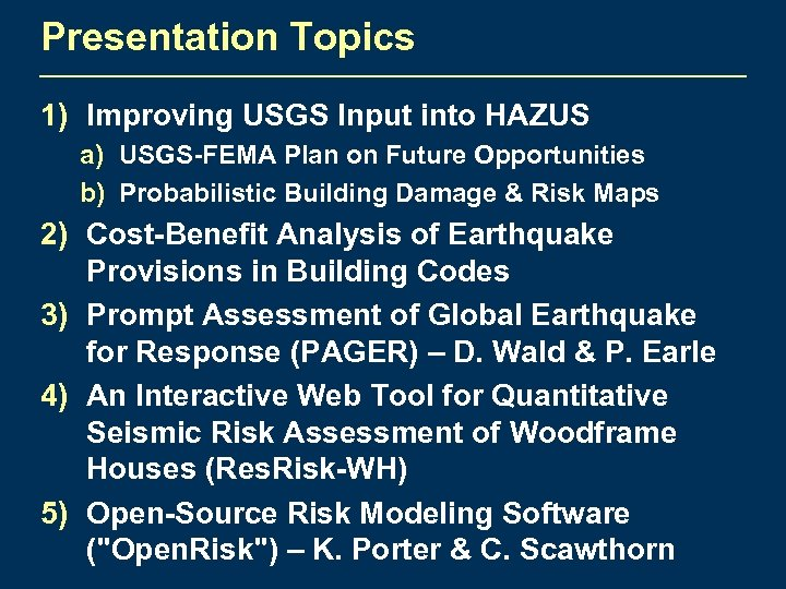 Presentation Topics 1) Improving USGS Input into HAZUS a) USGS-FEMA Plan on Future Opportunities