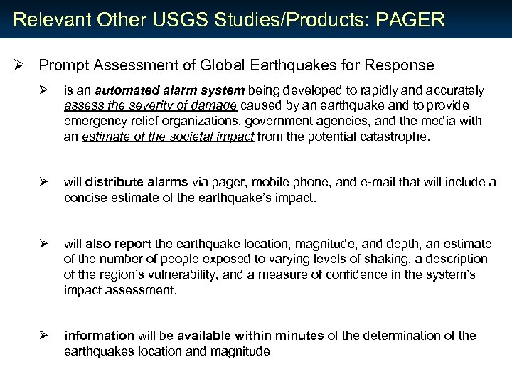Relevant Other USGS Studies/Products: PAGER Ø Prompt Assessment of Global Earthquakes for Response Ø