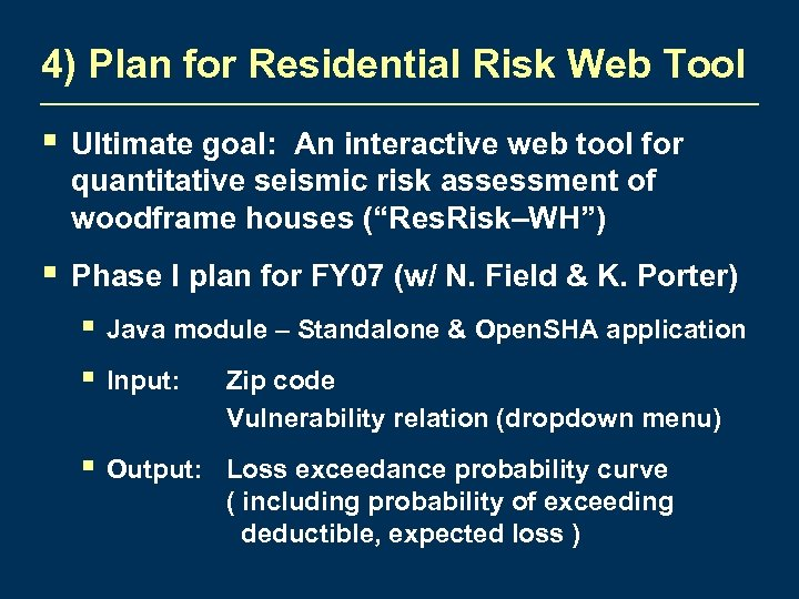4) Plan for Residential Risk Web Tool § Ultimate goal: An interactive web tool