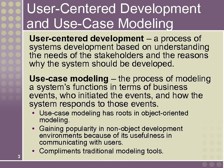 User-Centered Development and Use-Case Modeling User-centered development – a process of systems development based