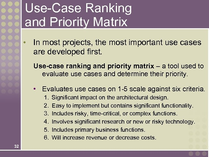 Use-Case Ranking and Priority Matrix • In most projects, the most important use cases