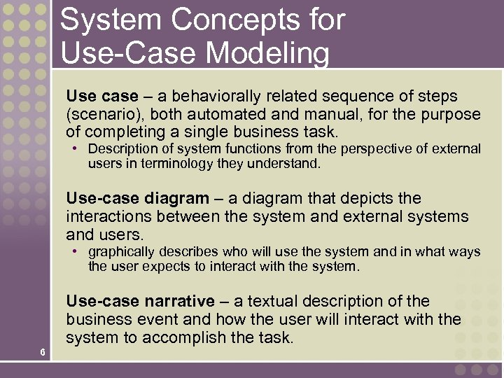 System Concepts for Use-Case Modeling Use case – a behaviorally related sequence of steps