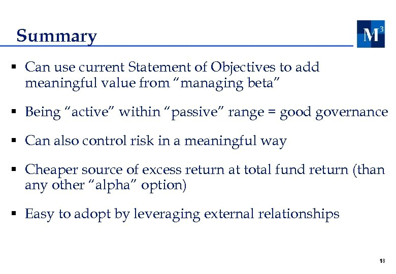 "Summary § Can use current Statement of Objectives to add meaningful value from ""managing"