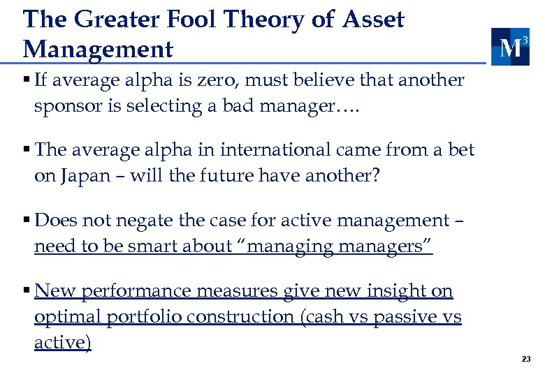 The Greater Fool Theory of Asset Management § If average alpha is zero, must