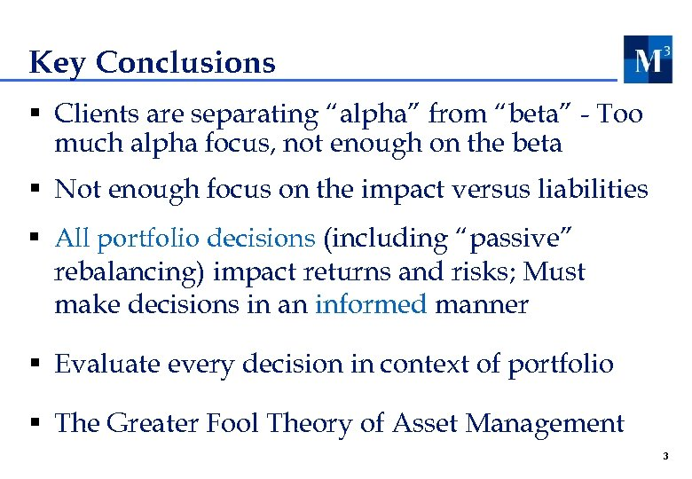 "Key Conclusions § Clients are separating ""alpha"" from ""beta"" - Too much alpha focus,"
