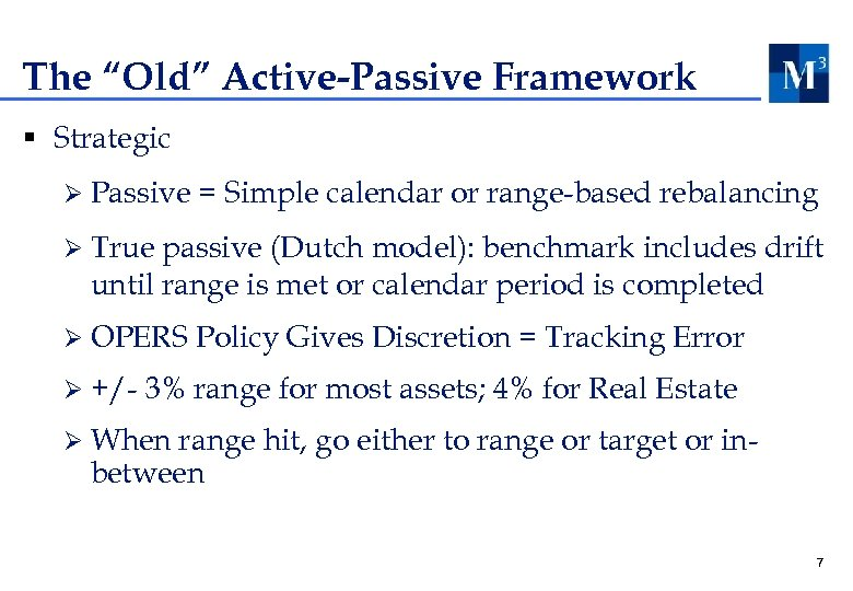 "The ""Old"" Active-Passive Framework § Strategic Ø Passive = Simple calendar or range-based rebalancing"