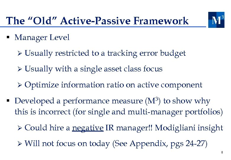 "The ""Old"" Active-Passive Framework § Manager Level Ø Usually restricted to a tracking error"