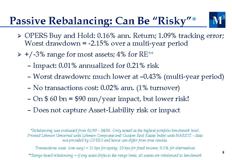 "Passive Rebalancing: Can Be ""Risky""* Ø OPERS Buy and Hold: 0. 16% ann. Return;"