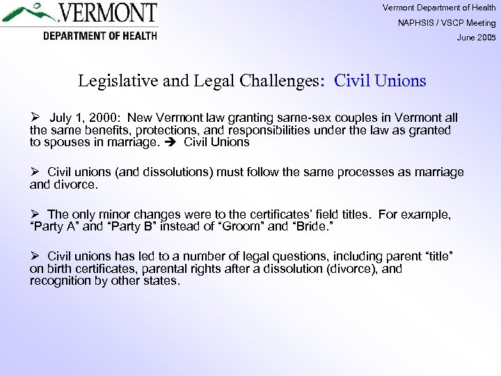 Vermont Department of Health NAPHSIS / VSCP Meeting June 2005 Legislative and Legal Challenges: