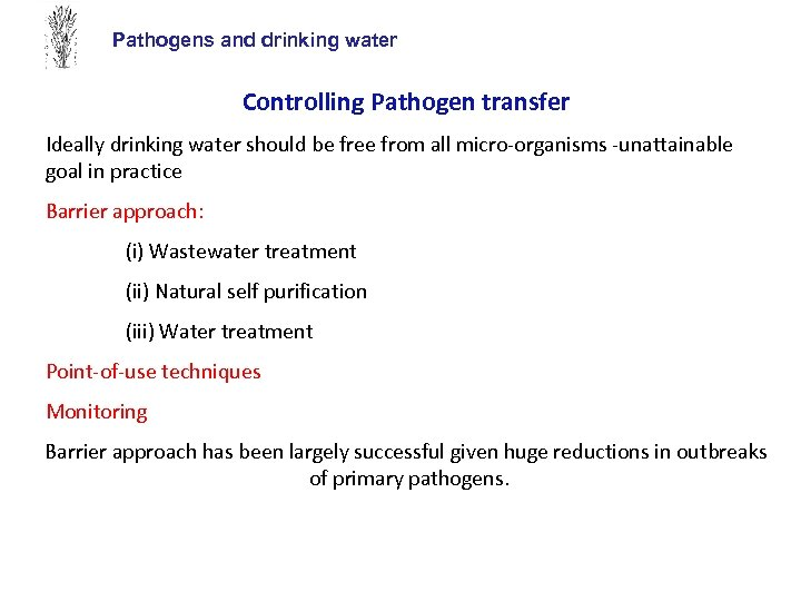 Pathogens and drinking water Controlling Pathogen transfer Ideally drinking water should be free from