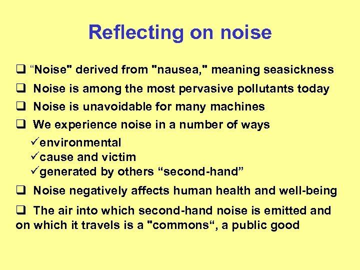 """Reflecting on noise q """"Noise"""