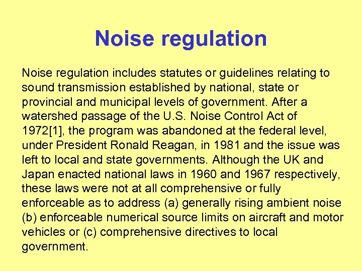 Noise regulation includes statutes or guidelines relating to sound transmission established by national, state