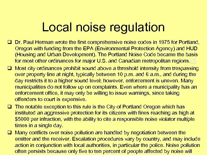 Local noise regulation q Dr. Paul Herman wrote the first comprehensive noise codes in