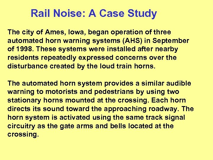 Rail Noise: A Case Study The city of Ames, Iowa, began operation of three